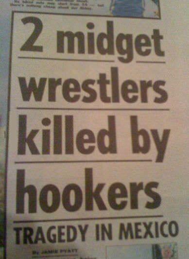 newspaper, headline, wtf, midget, wrestlers, hookers