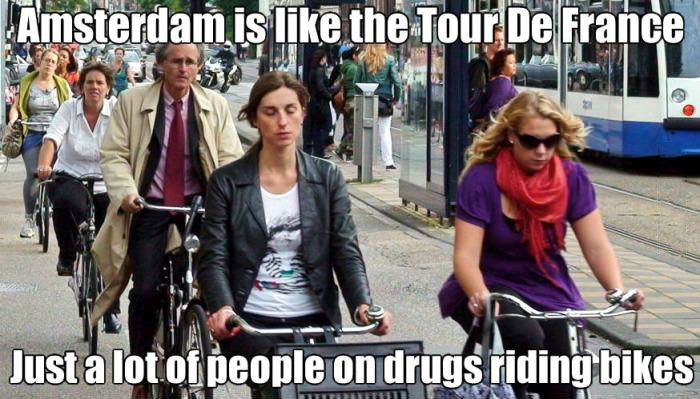amsterdam is like the tour de france, just a lot of people on drugs riding bikes, meme