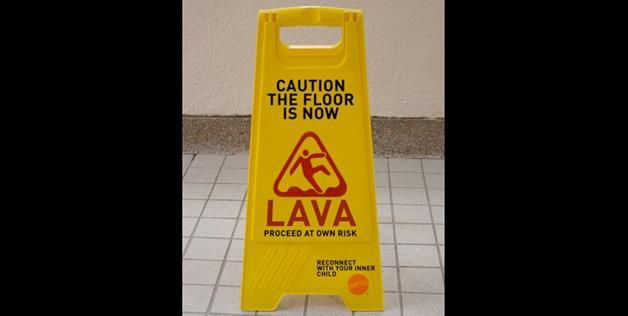 caution the floor is now lava
