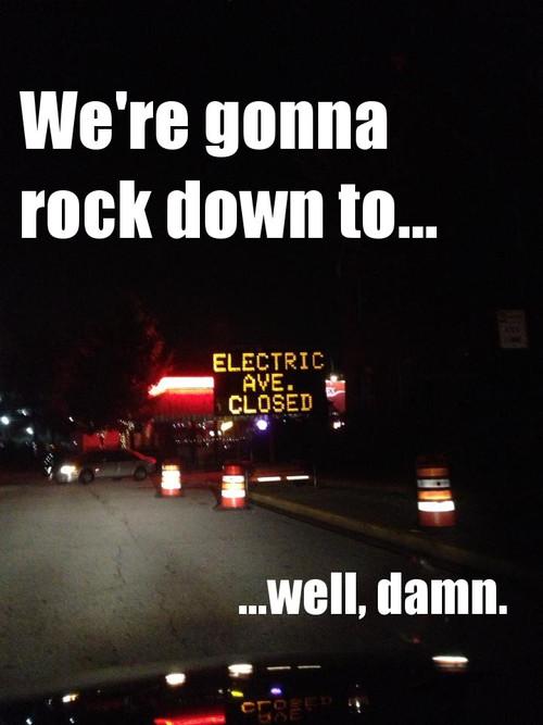 electric avenue, sign, closed, meme