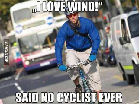 i love wind said no cyclist ever, meme
