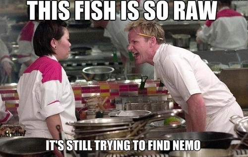this fish is so raw, it's still trying to find demo, gordon ramsay