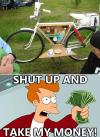 alcohol car in a bicycle, engineer, meme, fry, shut up and take my money