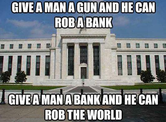 give a man a gun and he can rob a bank, give a man a bank and he can rob the world, meme, money