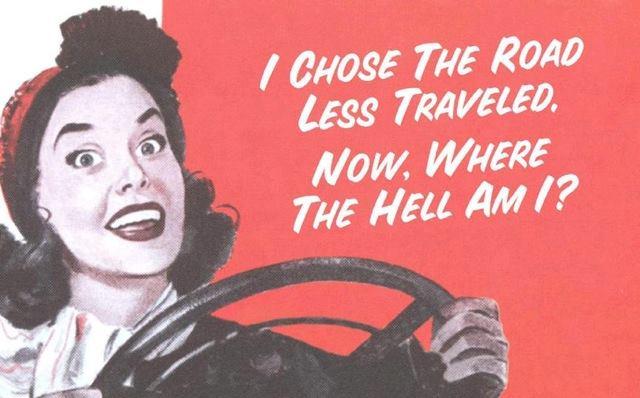 road less traveled, lost, lol