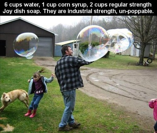 6 cups water 1 cup corn syrup 2 cups regular strength joy dish soap, they are industrial strength and unpoppable