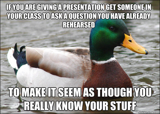 actual advice mallard, education, project, presentation, oral, school