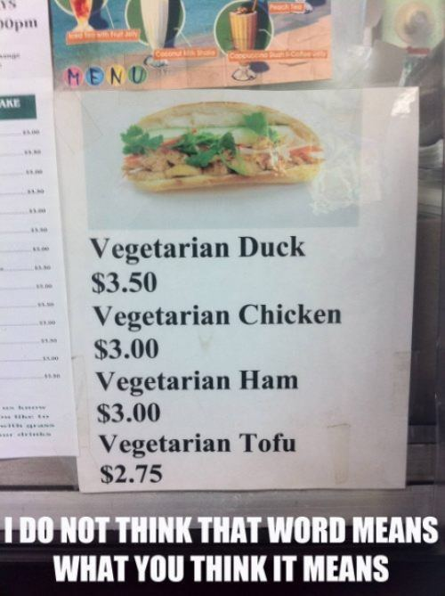 vegetarian, I do not think that word means what you think it means, meme