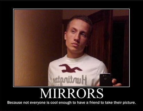motivation, mirror, friends, burn, not cool enough