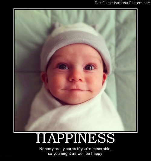 nobody really cares if you're miserable, so you might as well be happy, motivation, happiness, cute smiling baby