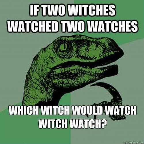 philoceraptor, meme, witch, watch, tongue twister