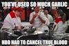 chef ramsey, meme, insult, garlic, hbo, true blood