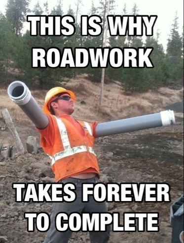 roadwork, meme, slow, blue collar