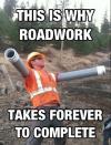 roadwork, meme, slow, blue collar