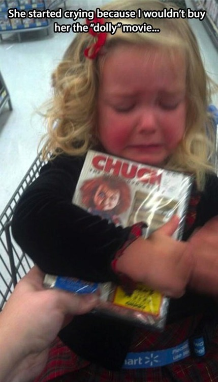 she started crying because I wouldn't buy her the dolly movie
