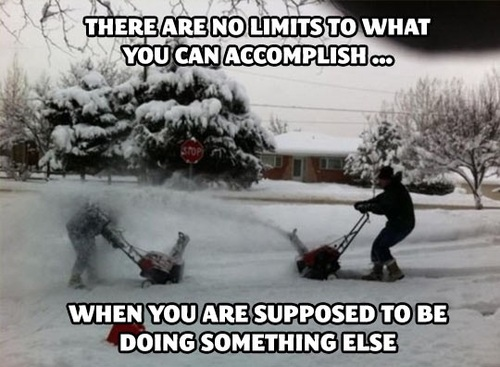 procrastination, meme, accomplish, snow blower