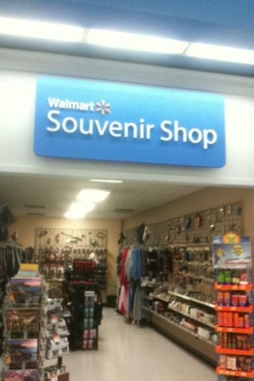 walmart souvenir shop, wtf, capitalism