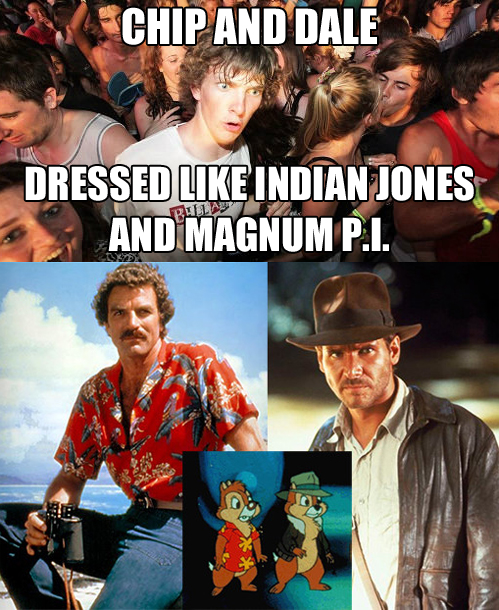 cartoon, chip and dale, indiana jones, magnum pi, sudden clarity clarence