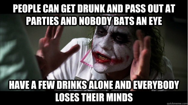 meme, joker, everybody lose their minds, drinking, alcohol