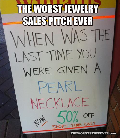 sign, pearl necklace, sign, fail, worst