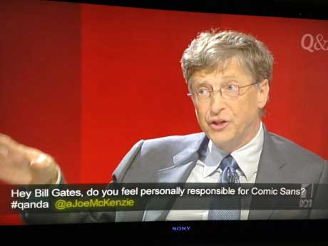 hey bill gates do you personally feel responsible for comic sans