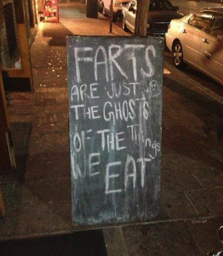 farts are just the ghosts of the things we eat, street chalkboard