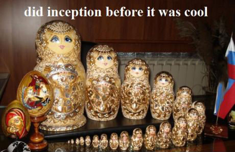 did inception before it was cool, russian matryoshka doll, meme