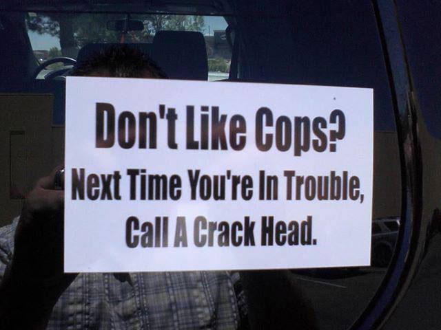 cops, crack head, trouble, call, bumper sticker