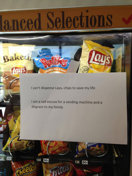 i am a sad excuse for a vending machine and a disgrace to my family, vending machine fail