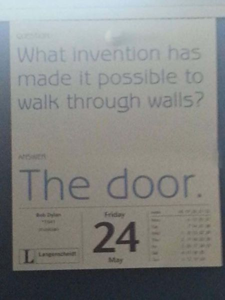 what invention has made it possible to walk through walls, the door, lol, obvious fact