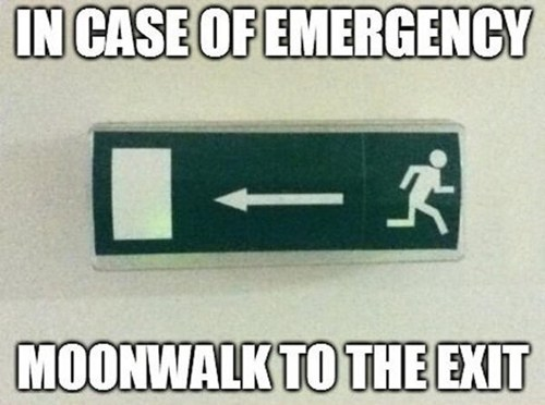 meme, emergency, moonwalk, exit, one job