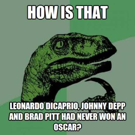 philoceraptor, leonardo di caprio, johnny depp, brad pitt, oscar