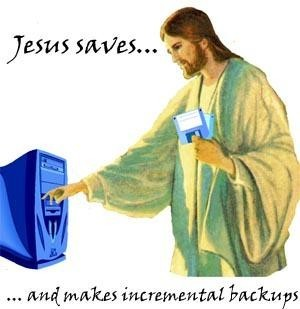 jesus saves, back ups, lol, geek humor