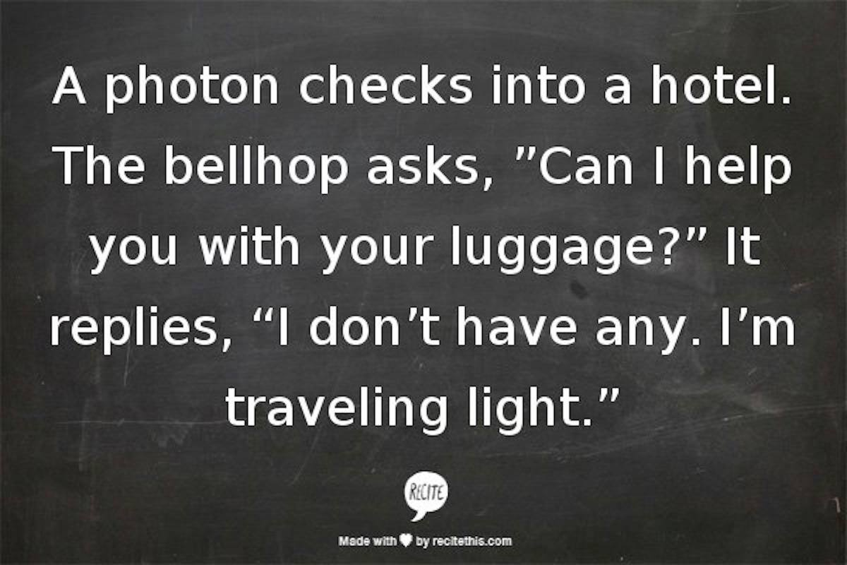 joke, photon, hotel, travelling light