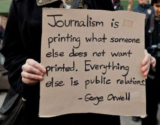 journalism, public relations, quote, george orwell