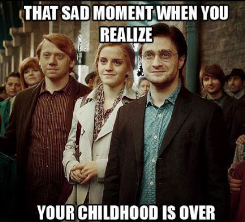 that sad moment when you realize your childhood is over