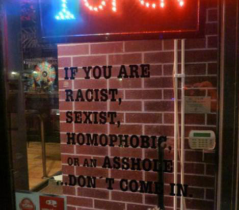 racist, sexist, homophobic, asshole, sign, shop