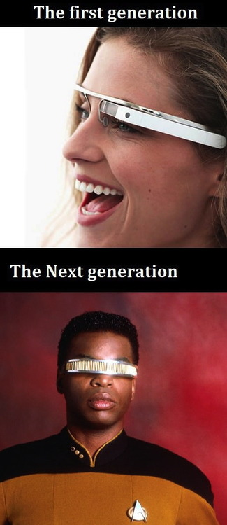 google glass,star trek, the next generation, first
