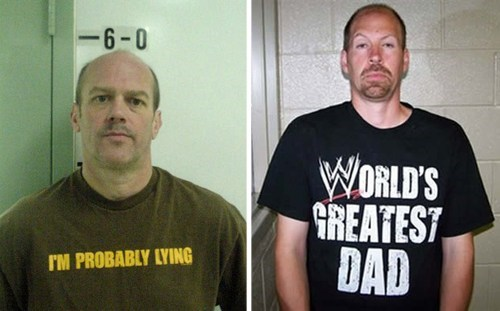 worst t-shirt to wear in a mug shot, i'm probably lying, world's greatest dad