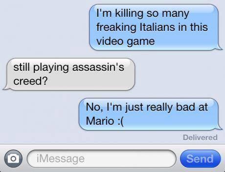 I'm killing so many italians in this video game, still playing assassin's creed?, no i'm just really bad at mario