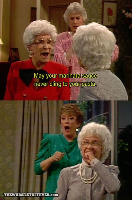 elderly, golden girls, marinara, cling, pasta, insult
