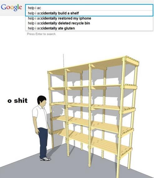 google, autocomplete, accidentally build a shelf, wtf