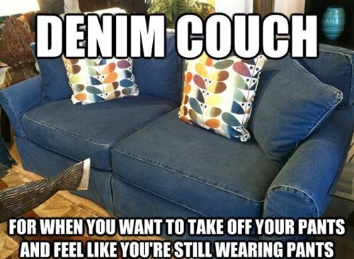 denim couch, for when you want to take off your pants and feel like you're still wearing pants