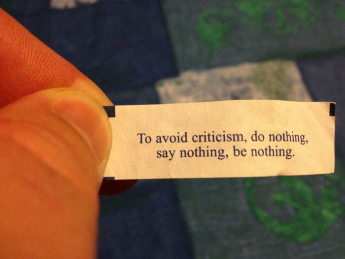 fortune cookie, avoid criticism, be nothing