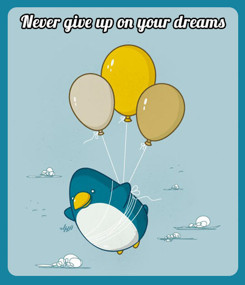 never give up on your dreams, penguin flying with the help of balloons