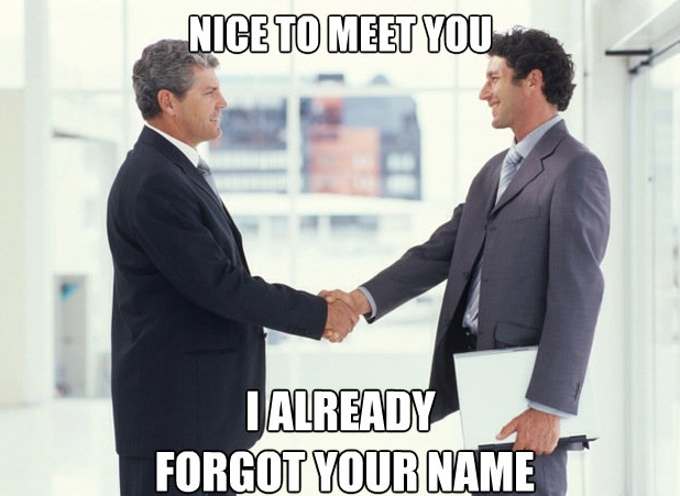 nice to meet you I already forgot your name, meme