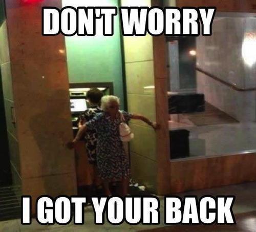 elderly, meme, got your back, atm, old woman