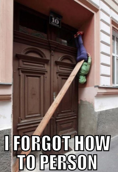 I forgot how to person, plank, wtf, doorway, meme