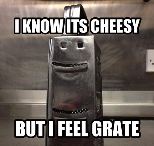 pun, wordplay, meme, cheesy, grater