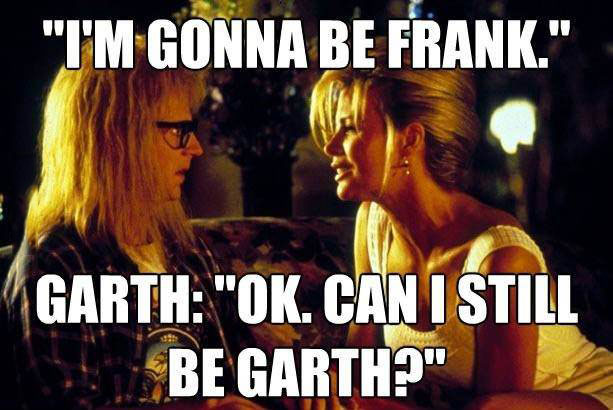 meme, wayne's world, garth, frank, wordplay
